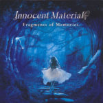 Innocent Material 「Fragments of Memories」